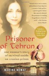 Prisoner of Tehran: One Woman's Story of Survival Inside an Iranian Prison - Marina Nemat