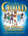 The Guild: The Official Companion - Felicia Day