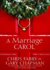 A Marriage Carol - Chris Fabry, Gary Chapman