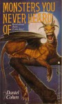 Monsters You Never Heard of - Daniel Cohen