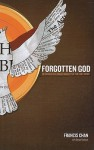 Forgotten God: Reversing Our Tragic Neglect of the Holy Spirit - Francis Chan