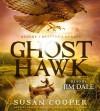 Ghost Hawk - Susan Cooper, Jim Dale
