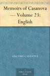 Memoirs of Casanova - Volume 23: English - Giacomo Casanova, Arthur Machen