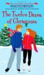 The Twelve Dates of Christmas (The Romantic Comedies) - Catherine Hapka