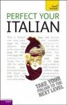 Perfect Your Italian: Teach Yourself - Sylvia Lymbery
