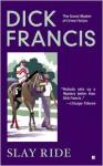 Slay Ride - Dick Francis