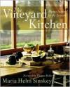 The Vineyard Kitchen: Menus Inspired by the Seasons (Cookbooks) - Maria Helm Sinskey, Thomas Keller