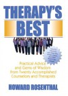 Therapy's Best: Practical Advice and Gems of Wisdom from Twenty Accomplished Counselors and Therapists (Haworth Practical Practice in Mental Health) - Howard Rosenthal