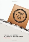 Made in the USA: The Rise and Retreat of American Manufacturing - Vaclav Smil