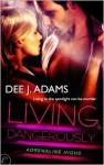 Living Dangerously - Dee J. Adams