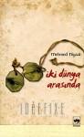 İki Dünya Arasında - Mehmed Niyazi