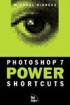 Photoshop 7 Power Shortcuts - Michael Ninness