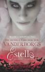 Estelle - Dein Blut so rot (Die dunkle Chronik der Vanderborgs, #1) - Bianka Minte-König