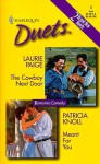The Cowboy Next Door / Meant for You - Laurie Paige, Patricia Knoll