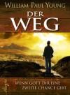 Der Weg: Wenn Gott Dir eine zweite Chance gibt (German Edition) - Wm. Paul Young