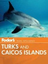 Fodor's Turks & Caicos Islands - Fodor's Travel Publications Inc., Fodor's Travel Publications Inc.