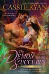 The Demon and the Succubus - Cassie Ryan