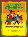 Happy Happy Kwanzaa: Kwanzaa for the World [With Cassette] - Bunny Hull, Synthia Saint James