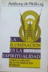 La Iluminacion Es La Espiritualidad - Anthony de Mello