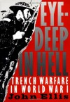 Eye-Deep In Hell: Trench Warfare In World War I - John Ellis