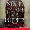 Night of Cake & Puppets (Daughter of Smoke & Bone, #2.5) - Laini Taylor, Emma Hook, Sam Alexander