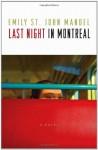 Last Night in Montreal - Emily St. John Mandel