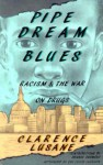 Pipe Dream Blues: Racism and the War on Drugs - Clarence Lusane, Jesse Jackson, Dennis Desmond