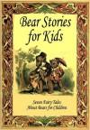 Bear Stories for Kids: Seven Fairy Tales About Bears for Children - Peter I. Kattan