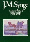 Collected Works, Volume II, The Prose - J.M. Synge