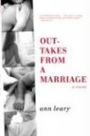 Outtakes from a Marriage - Ann Leary