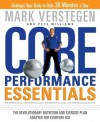 Core Performance Essentials: The Revolutionary Nutrition and Exercise Plan Adapted for Everyday Use - Mark Verstegen, Pete Williams
