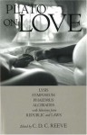 On Love: Lysis/Symposium/Phaedrus/Alcibiades/Selections from Republic & Laws - Plato, C.D. C. Reeve