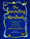 The Storytelling Handbook: A Young People's Collection of Unusual Tales and Helpful Hints on How to Tell Them - Anne Pellowski