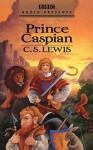 Prince Caspian (Chronicles of Narnia, #2) - C.S. Lewis, BBC Radio Company Staff