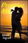 Promise Me - Mona Ingram