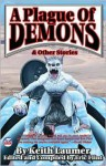 A Plague of Demons & Other Stories - Keith Laumer, Eric Flint
