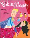 Waking Beauty - Leah Wilcox, Lydia Monks