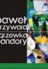 Zgrzewka Pandory - Paweł Przywara