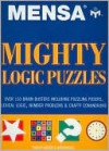Mensa Mighty Logic Puzzles - Philip J. Carter, Kenneth A. Russell