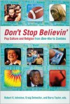 "Don't Stop Believin': Pop Culture and Religion from ""Ben-Hur"" to Zombies - Robert K. Johnston, Craig Detweiler, Barry Taylor"