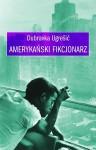 Amerykański fikcjonarz - Dubravka Ugrešić