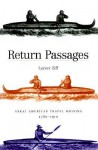 Return Passages: Great American Travel Writing, 1780-1910 - Larzer Ziff