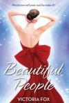 Beautiful People - Victoria Fox