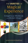 The Varieties of Magical Experience - Hume Ph.D., Lynne L., Nevill Drury
