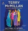 Getting to Happy - Terry McMillan, S. Epatha Merkerson, Gloria Reuben, LaChanze
