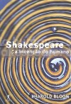 Shakespeare - A Invenção do Humano - Harold Bloom