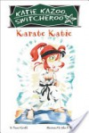 Karate Katie, - Nancy E. Krulik, John & Wendy