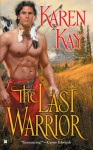 The Last Warrior - Karen Kay