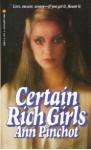 Certain Rich Girls - Ann Pinchot