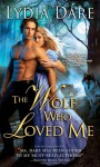 The Wolf Who Loved Me - Lydia Dare
